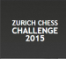Zurich Chess Challenge 2015 RAPID LIVE!
